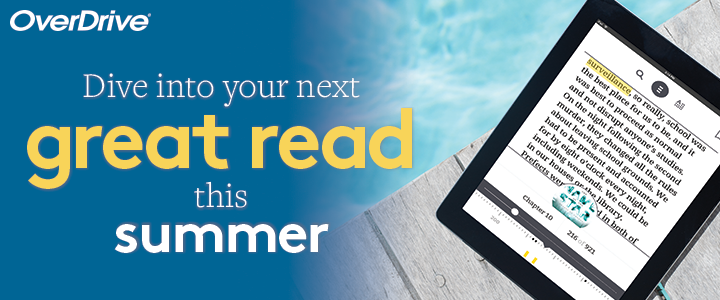 Picture of eReader text that says, Dive into your next great read this summer.